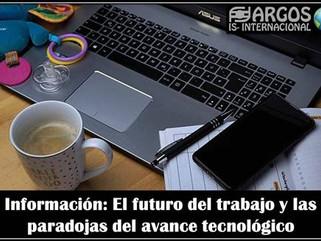 Información: El futuro del trabajo y las paradojas del avance tecnológico (POSDATA DE MARCOS JESUS)