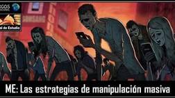 ME: Las estrategias de manipulación masiva