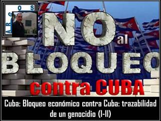 Cuba: Bloqueo económico contra Cuba: trazabilidad de un genocidio