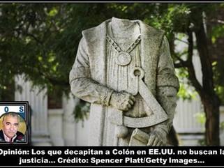 Opinión: Los que decapitan a Colón en EE.UU. no buscan la justicia