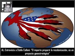 """AL: Entrevista a Stella Calloni: """"El imperio preparó la recolonización, es un proyecto geoestratégic"""