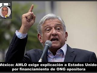 México: AMLO exige explicación a Estados Unidos por financiamiento de ONG opositora