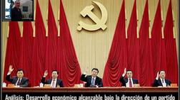 Análisis: Desarrollo económico alcanzable bajo la dirección de un partido único y comunista