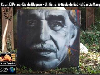 ME: Cuba: El Primer Día de Bloqueo – Un Genial Artículo de Gabriel García Márquez