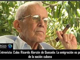 La Entrevista: Cuba: Ricardo Alarcón de Quesada: La emigración es parte de la nación cubana