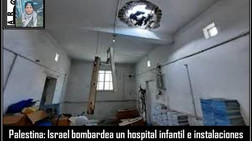 Palestina: Israel bombardea un hospital infantil e instalaciones eléctricas en Gaza