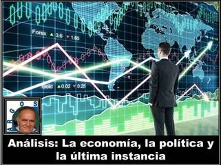 Análisis: La economía, la política y la última instancia