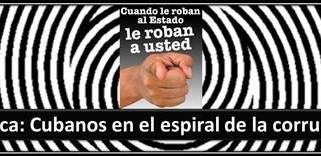 Crónica: Cubanos en la espiral de la corrupción