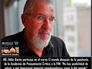 ME: Atilio Borón participa en el curso El mundo después de la pandemia