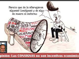 Opinión: Las CONSIGNAS no son incentivos económicos