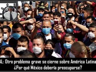AL: Otro problema grave se cierne sobre América Latina: ¿Por qué México debería preocuparse?