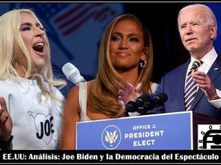 EE.UU: Análisis: Joe Biden y la Democracia del Espectáculo