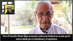 Perú: El Canciller Héctor Béjar pronunció un discurso histórico en un país que ha sido arrollado