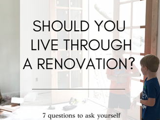 should you live through your renovation?