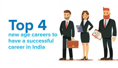 Top 4 New age career to have a successful career in India