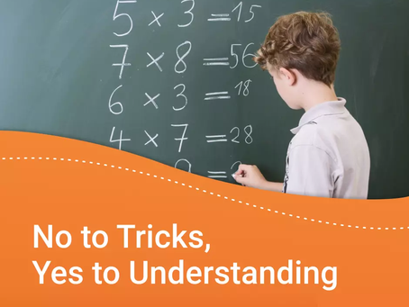 No to Tricks, Yes to Understanding