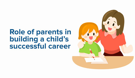 What is the role of parents in building a child's successful career?