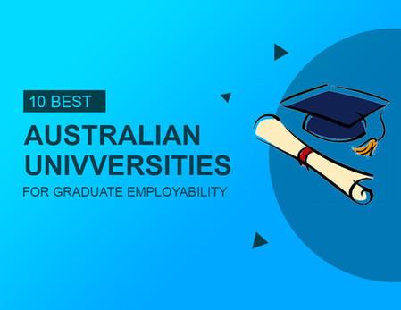 10 Best Australian Universities for Graduate Employability