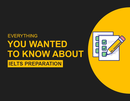 Everything You Wanted to Know About IELTS Preparation
