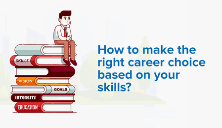 How to make the right career choice based on your skills?