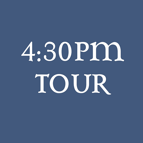 4:30PM Tour