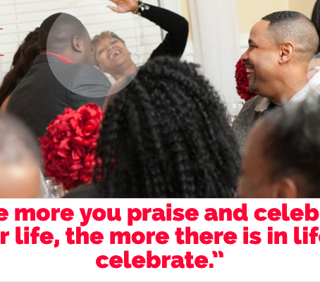 Your Life Is Meant To Be Celebrated!