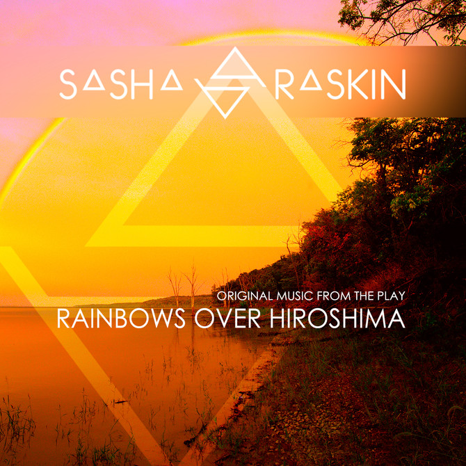 New Release: Rainbows Over Hiroshima - Original Music From the Play. Free Download!
