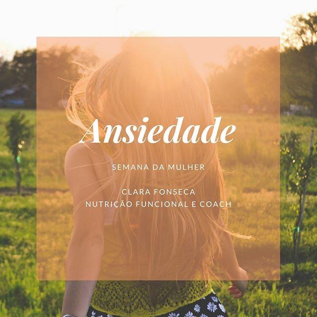 Ansiedade ~ Semana da Mulher