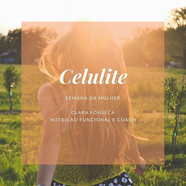 Celulite ~ Semana da Mulher