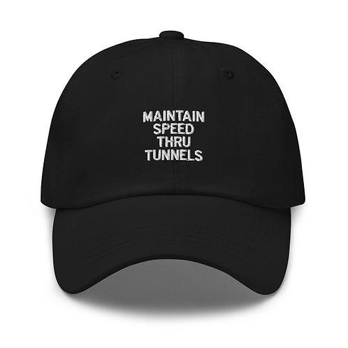 Maintain Speed Thru Tunnels 'Dad' hat