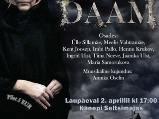 "Kanepi Seltsimajas esietendub 2. aprillil ""Proua Daam""!"