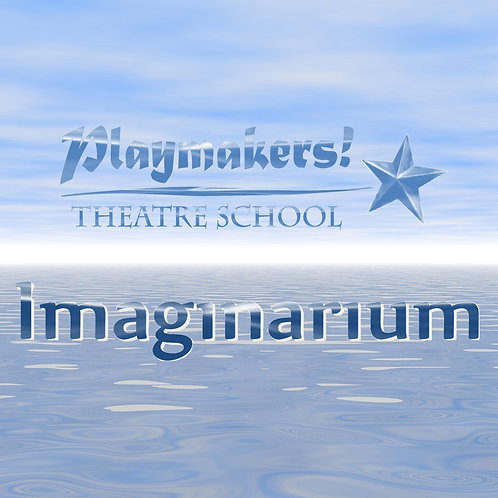 TICKETS: Playmakers! IMAGINARIUM ***** Sunday, May 3, 2020 from 1 - 4 pm