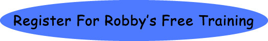 Register For Robby's Free Training