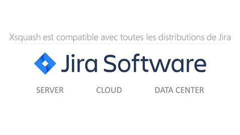 Xsquash est compatible avec Jira Data Center