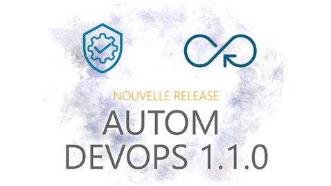 Les versions 1.1.0 de Squash AUTOM et Squash DEVOPS disponibles