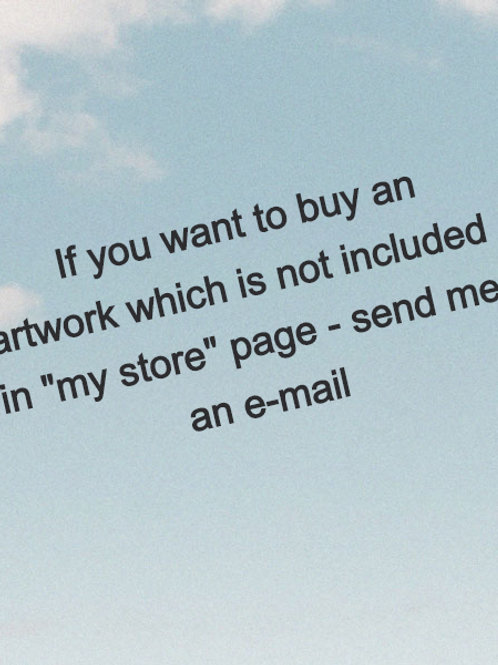 "If you want to buy an artwork which is not included in ""my store"" page"