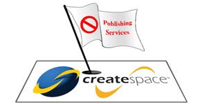 CreateSpace no longer providing publishing support to self-publishing authors