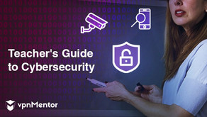 Teacher's Guide to Cybersecurity – Everything You Need to Know in 2019