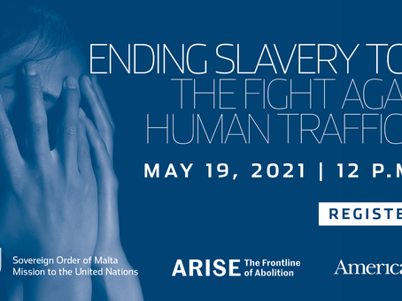 Event: Ending Slavery Today, with Arise, America Media and the Order of Malta (REGISTER HERE)