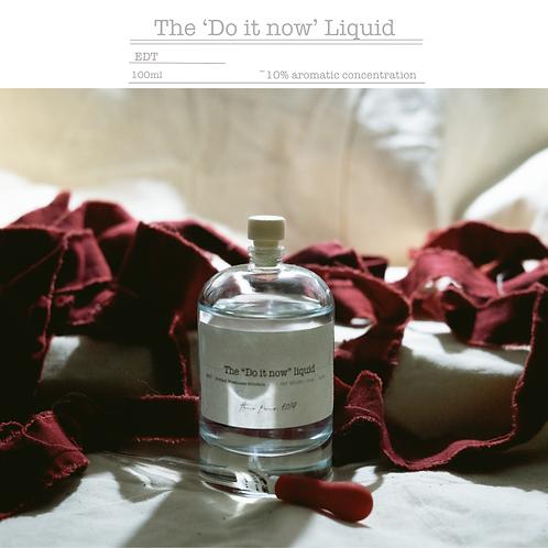 """The """"Do it now"""" Liquid"""
