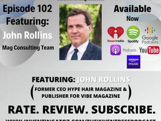 Episode 102 - John Rollins (Mag Consulting Team)