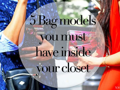 5 Bag Models You Must Have in Your Closet {5 Borsa da Avere nel Vostro Armadio}