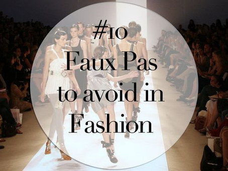 #10 Faux Pas in Fashion {#10 Passi Falsi da Evitare!)