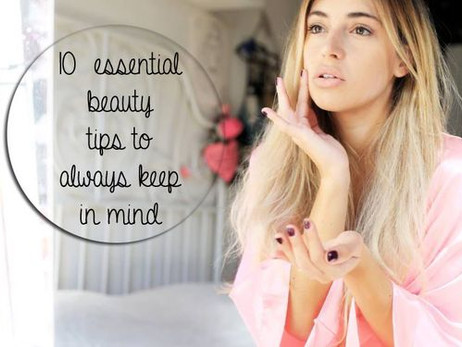 10 Essential Beauty Tips to Always Keep in Mind {10 Consigli di Bellezza}