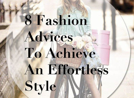 8 Fashion Advises For an Effortless Style