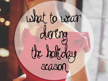 What to Wear During the Holiday Season? {Cosa Indossare Durante le Feste?}