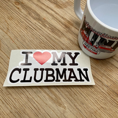 I Love My Clubman Sticker