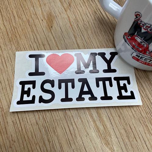 I Love My Estate Sticker