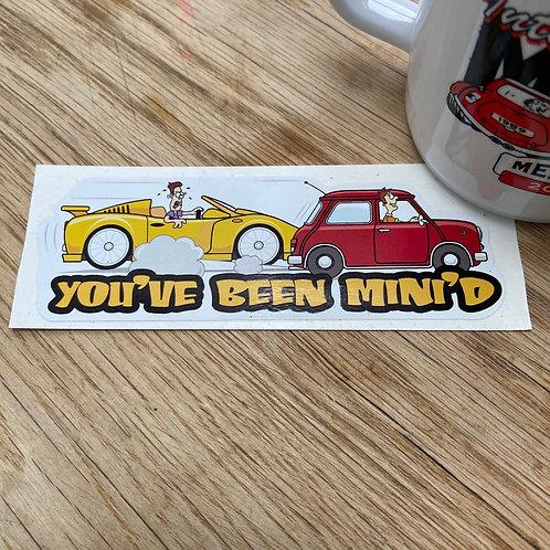 You've Been Mini'd Sticker