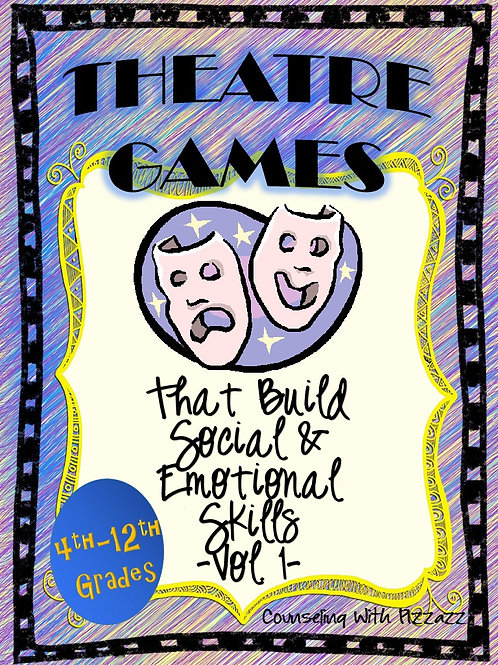 Theater Games that Build Social & Emotional Skills 4th-12th